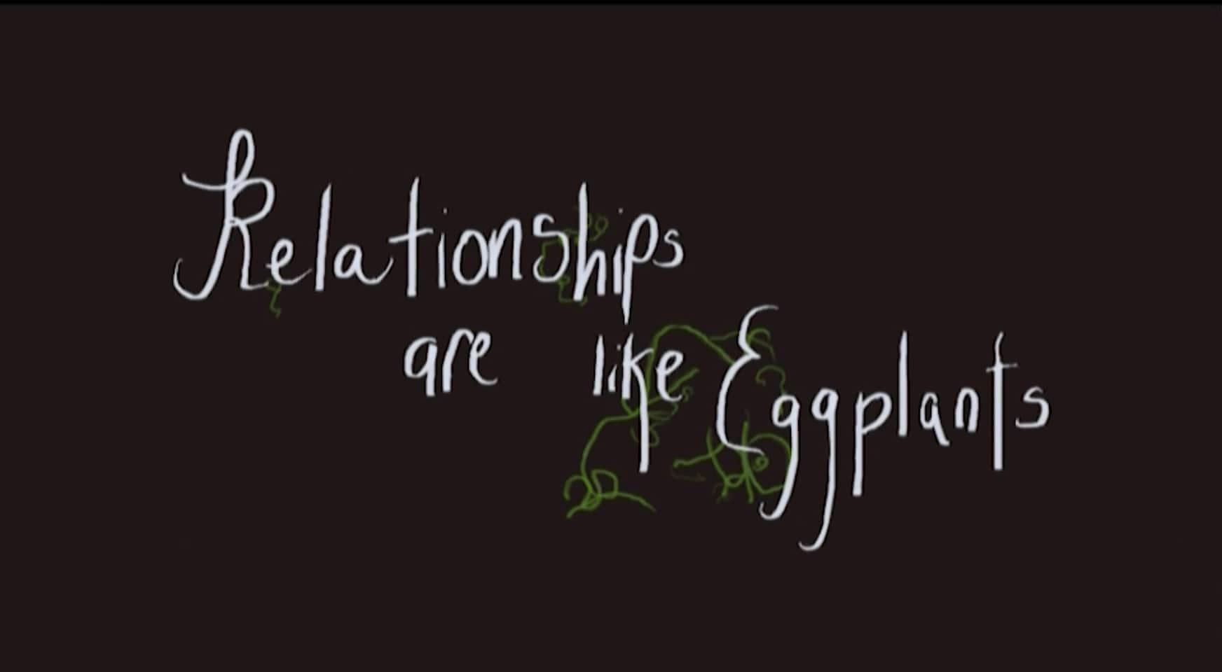relationshipsarelikeeggplants