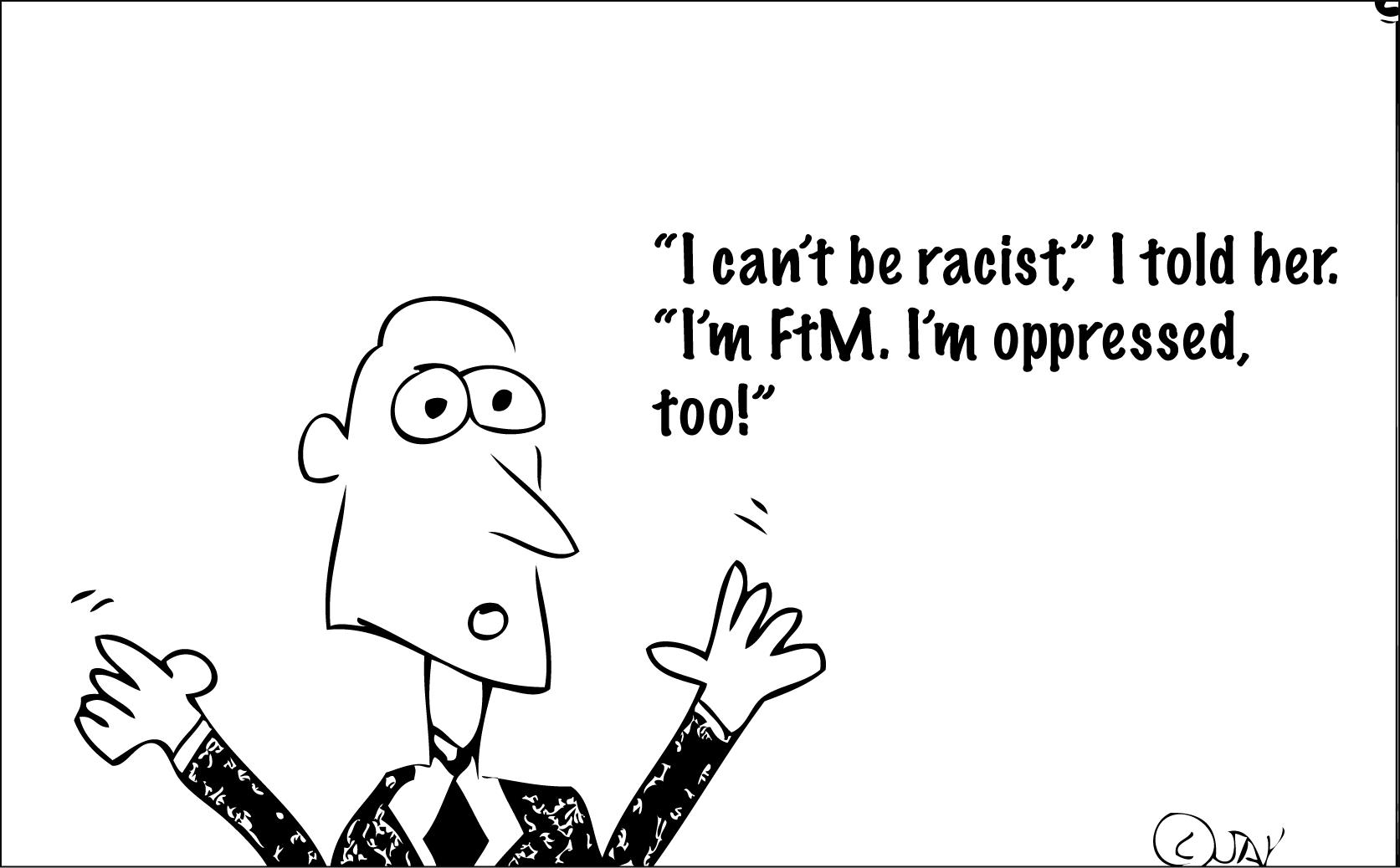 I'm oppressed too