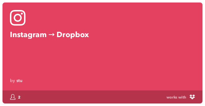 IFTTT Recipe: Instagram → Dropbox connects instagram to dropbox