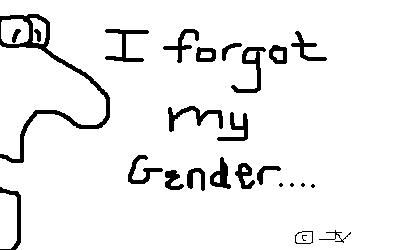 I Forgot My Gender