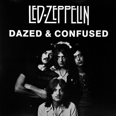Cover of a single version of the Led Zepplin song Dazed & Confused with the band grouped together underneath the name of the band and song