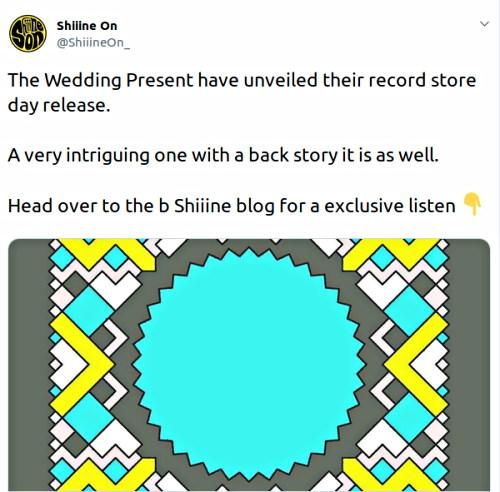 Screen capture of a post announcing that The Wedding Present have 'unveilded' their Record Store Day vinyl release.
