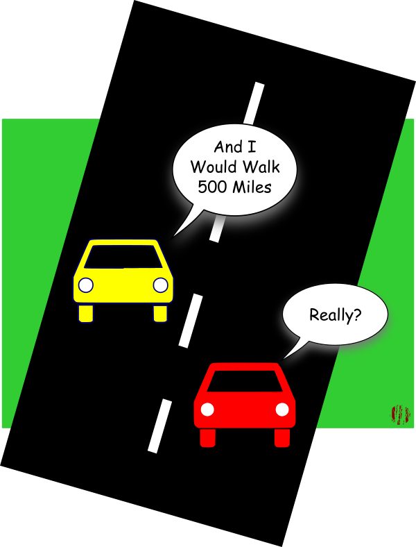 """A cartoon car on a road sings the Proclaimers song,""""And I would walk five hundred miles"""" to which another asks, """"Really?"""" Continued on next image."""