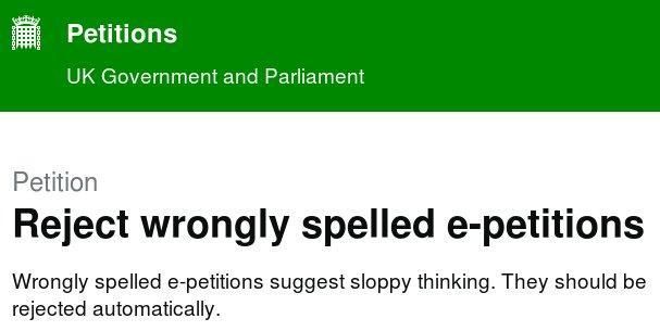 Screen capture of a petition to reject badly spelt petitions.