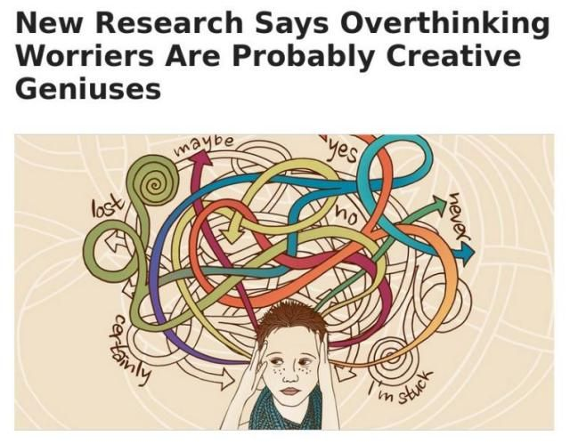 Screen capture of report with the headline, 'New Research Says Overthinking Worriers Are Probably Creative Geniuses'.