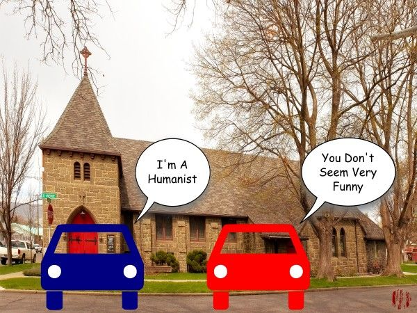 "One cartoon car says to another whilst parked in front of a church, ""I'm a humanist"" to which comes the replies, ""You don't seem very funny""."