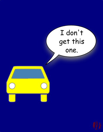 """A cartoon car says, """"I don't get this one""""."""