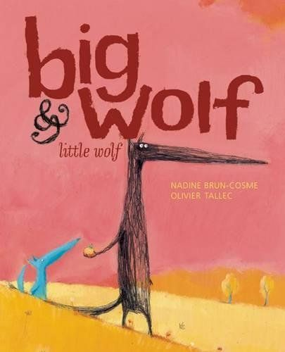 Big Wolf, Little Wolf by Nadine Brun-Cosme
