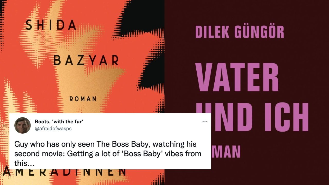 Die Cover von Shida Bazyars Drei Kameradinnen und Dilek Güngörs Vater und ich nebeneinander, darüber ein Screenshot eines Tweets von @afraidofwasps mit dem Text: »Guy who has only seen The Boss Baby, watching his second movie: Getting a lot of 'Boss Baby' vibes from this…«