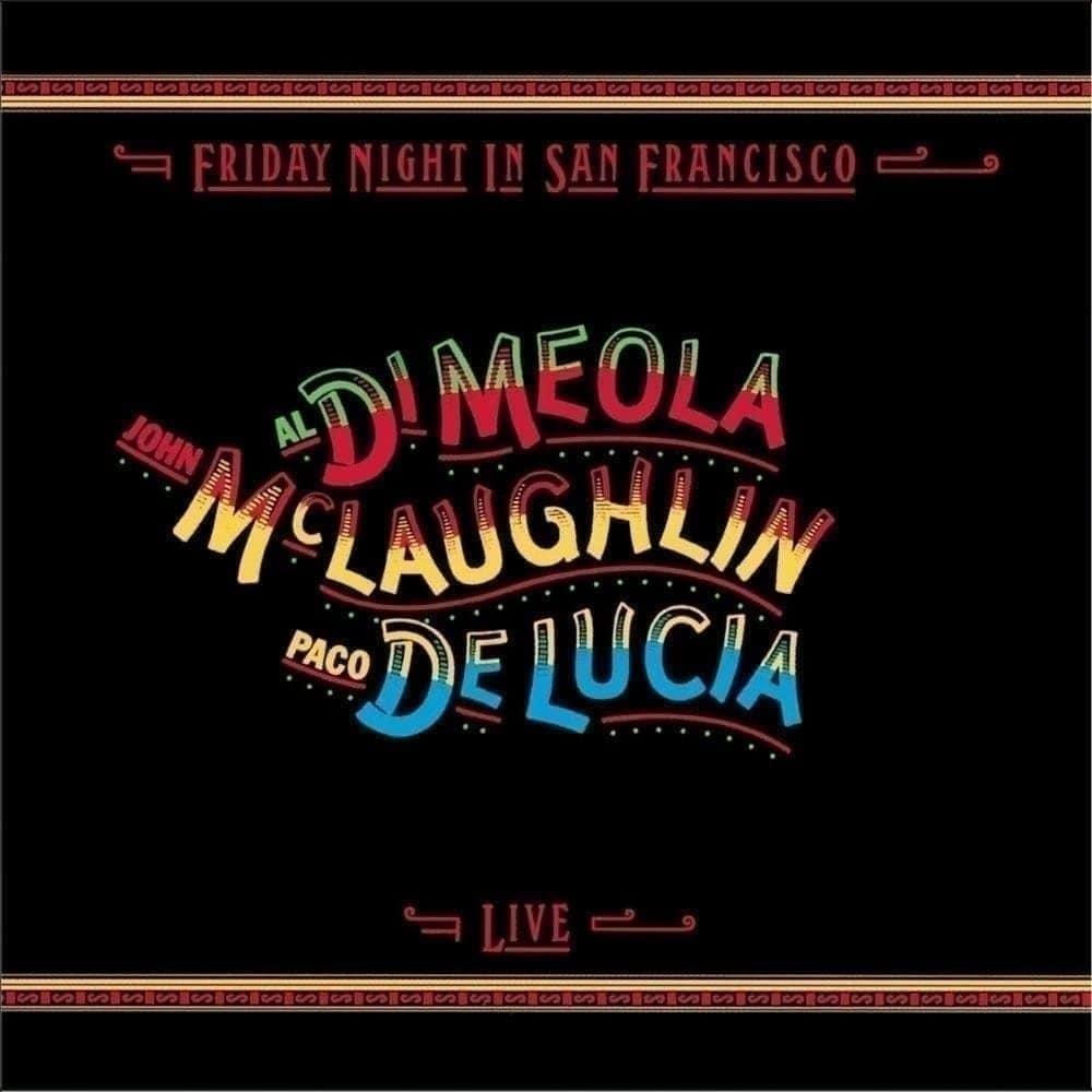 Al Di Meola, John McLaughlin & Paco de Lucia - Friday Night in San Francisco
