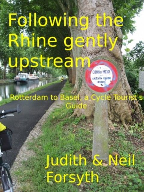 Following the Rhine Gently Upstream: Rotterdam to Basel, a Cycle Tourist's Guide