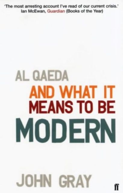 Al-Qaeda and What It Means to Be Modern