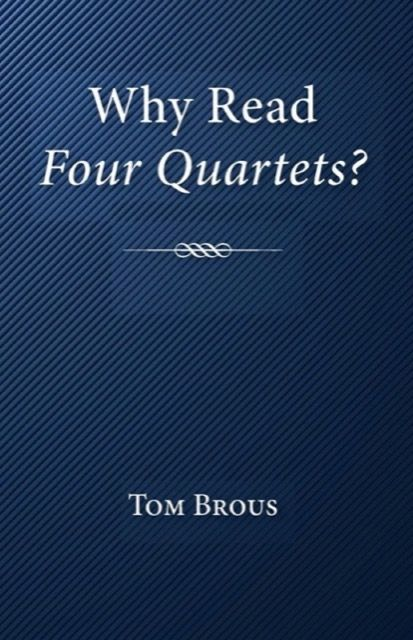 Why Read Four Quartets?