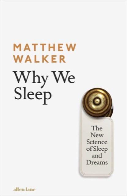 Matthew Walker: Why We Sleep
