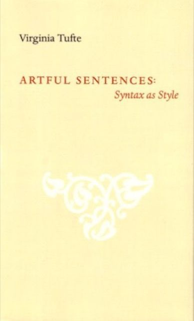 Artful Sentences: Syntax As Style
