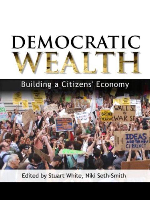 Democratic Wealth: Building a citizen's economy