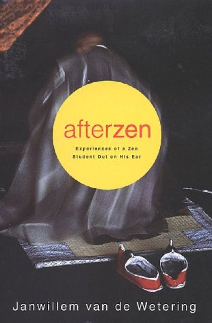 After Zen: Experiences of a Zen student out on his ear