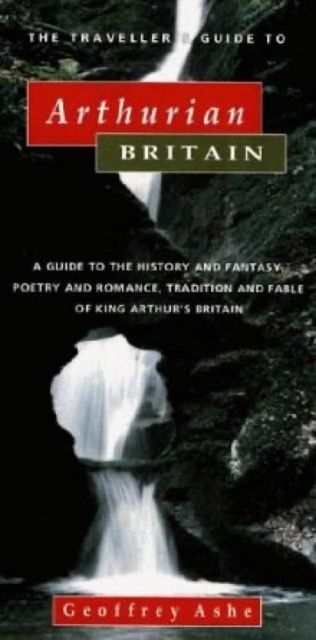 The Traveller's Guide to Arthurian Britain