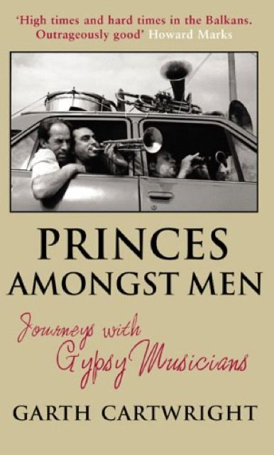 Princes Among Men: Journeys with Gypsy Musicians