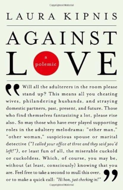 Against Love: A polemic