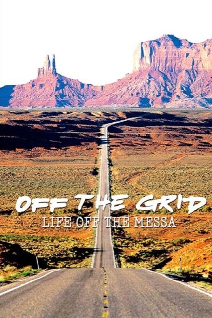 Off the Grid: Life on the Mesa