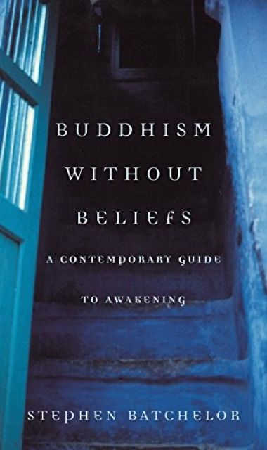 Buddhism Without Beliefs: A Contemporary Guide to Awakening