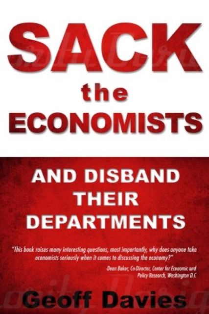 Sack the Economists and Disband their Departments