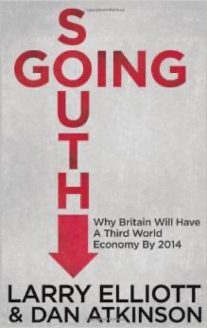 Going South: Why Britain will have a third-world economy by 2014