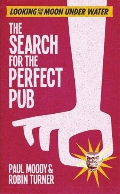The Search for the Perfect Pub: Looking for the Moon Under Water