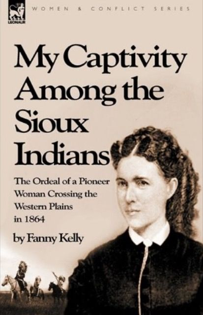 My Captivity Among the Sioux Indians