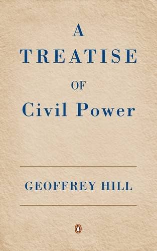 Geoffrey Hill: A Treatise on Civil Power