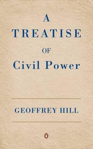 Geoffrey Hill: A Treatise on Civil Power