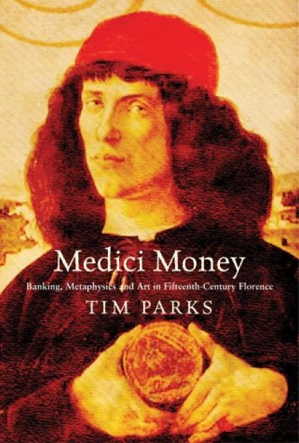 Medici Money: Banking Metaphysics and Art in Fifteenth-century Florence