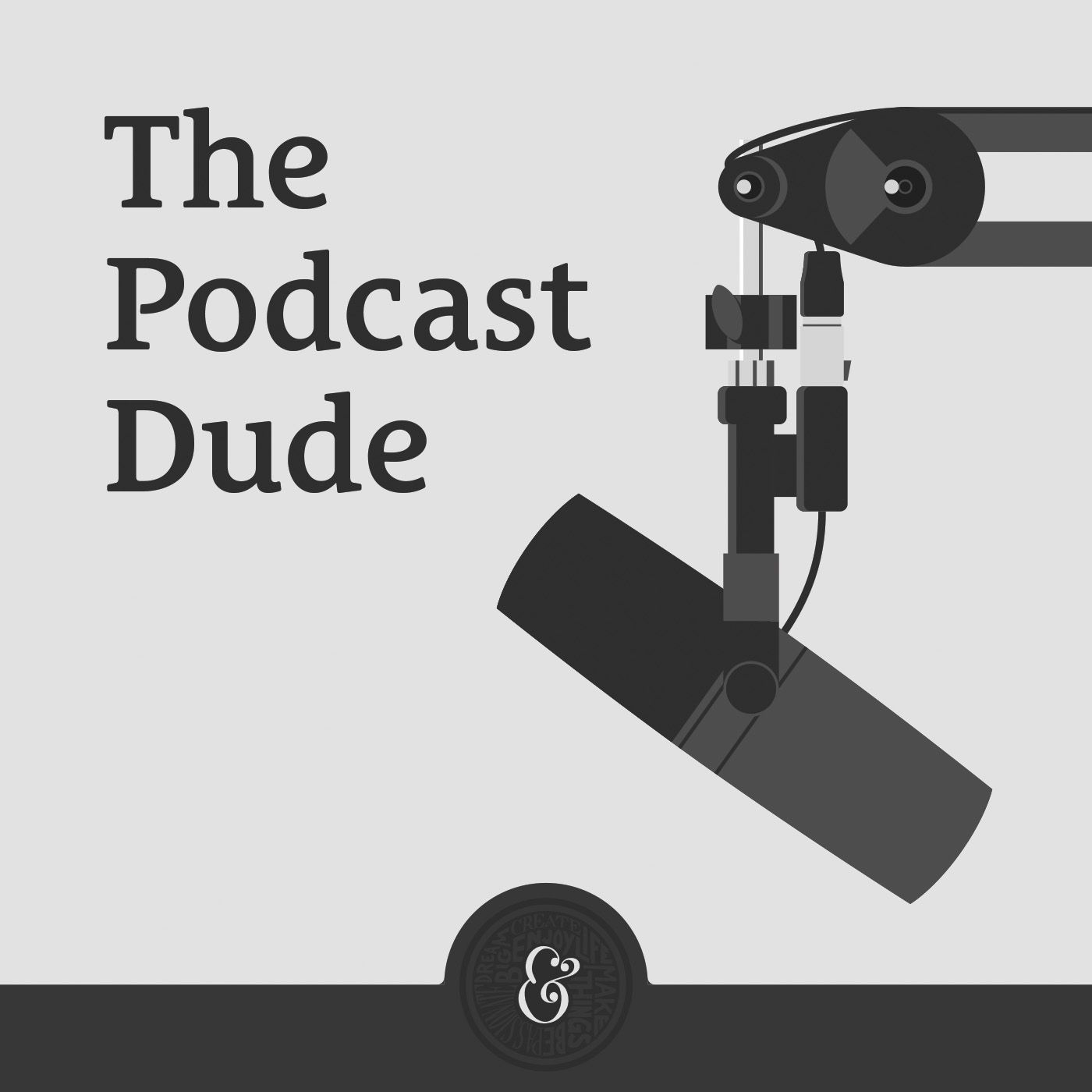 The Podcast Dude
